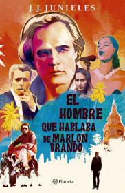El hombre que hablaba de Marlon Brando