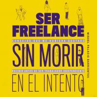 Ser freelance sin morir en el intento